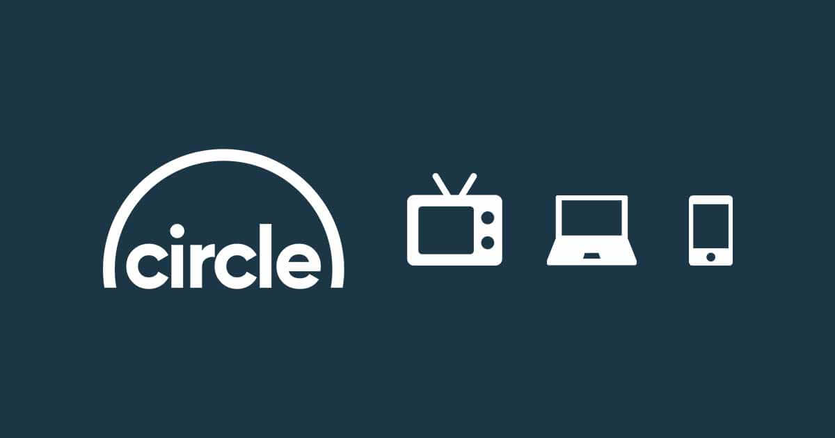 How to Find and Watch Circle on Your Devices
